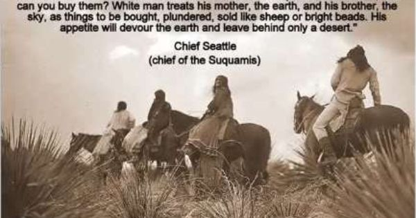 Chief Seattle said